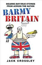 Barmy Britain : bizarre-but-true stories from across the nation