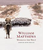 William Matthews : working the West