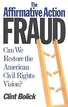 The affirmative action fraud : can we restore the American civil rights vision?