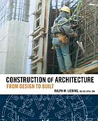Construction of architecture : from design to built