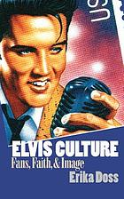 Elvis culture : fans, faith, & image