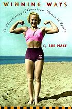 Winning ways : a photohistory of American women in sports