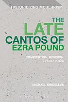 The late cantos of Ezra Pound : composition, revision, publication