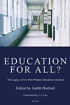 Education for all. the legacy of free postprimary education in ireland.