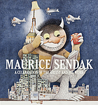 Maurice Sendak : a celebration of the artist and his work