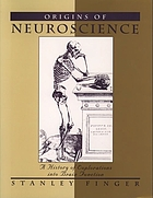 Origins of neuroscience : a history of explorations into brain function