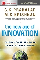 The new age of innovation : driving cocreated value through global networks