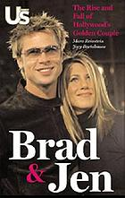 Brad & Jen : the rise and fall of Hollywood's golden couple