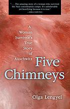 Five chimneys : [a woman survivor's true story of Auschwitz]