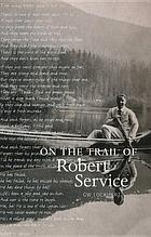 On the trail of Robert Service