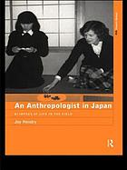 An anthropologist in Japan : glimpses of life in the field