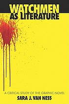 Watchmen as literature : a critical study of the graphic novel