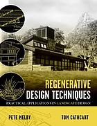 Regenerative design techniques : practical applications in landscape design