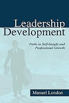 Leadership development : paths to self-insight and professional growth
