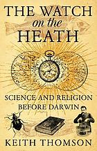 The watch on the heath : science and religion before Darwin