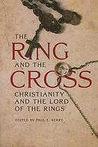 The ring and the cross : Christianity and the writings of J.R.R. Tolkien