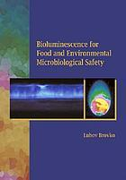 Bioluminescence for food and environmental microbiological safety