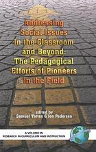 Addressing social issues in the classroom and beyond : the pedagogical efforts of pioneers in the field