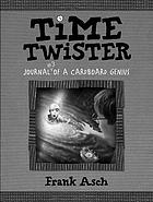 Time twister : journal #3 of a cardboard genius