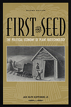 First the seed : the political economy of plant biotechnology, 1492-2000