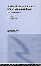Soviet music and society under Lenin and Stalin : the baton and sickle