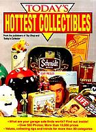 Today's hottest collectibles.