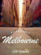 Much ado about Melbourne : from maps to movies -- the creative that makes a city