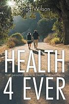 Health 4 ever : your personal guide to health and wellbeing.