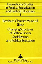 Changing structures of political power, socialization, and political education