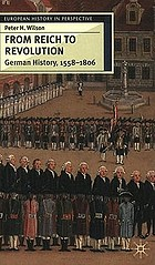 From Reich to revolution : German history, 1558-1806