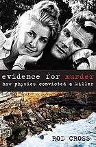 Evidence for murder : how physics convicted a killer