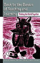 Back to the basics of teaching and learning : thinking the world together