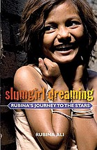 Slumgirl dreaming : Rubina's journey to the stars
