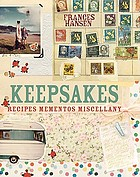 Keepsakes : recipes, mementos, miscellany