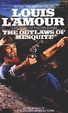 The outlaws of mesquite : frontier stories