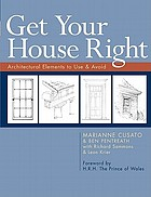 Get your house right : architectural elements to use & avoid