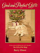 Good and perfect gifts : an illustrated retelling of O. Henry's The gift of the Magi