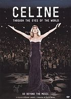 Celine : through the eyes of the world