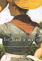 And on that farm he had a wife : Ontario farm women and feminism, 1900-1970