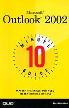 Microsoft Outlook 2002 : 10 minute guide