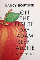 On the eighth day Adam slept alone : new poems