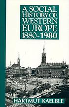 A social history of Western Europe, 1880-1980