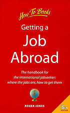 Getting a job abroad : the handbook for the international jobseeker ; where the jobs are how to get them