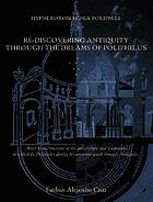 Hypnerotomachia Poliphili : re-discovering antiquity through the dreams of Poliphilus
