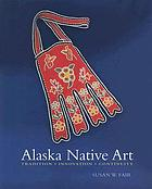 Alaska native art : tradition, innovation, continuity