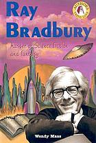 Ray Bradbury : master of science fiction and fantasy