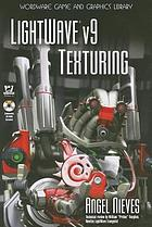 LightWave v9 texturing : Description based on print version record. - Includes index