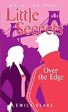 Little secrets ; Over the edge, 3