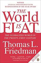 The world is flat : the globalized world in the twenty-first century