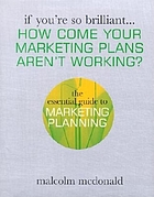 How come your marketing plans aren't working? : the essential guide to marketing planning